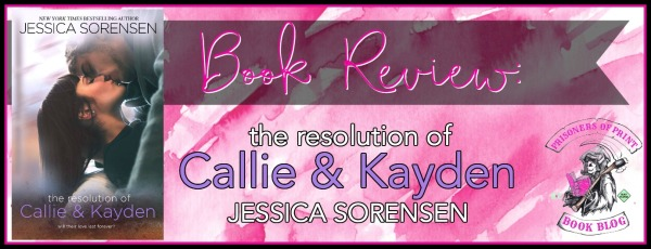The Resolution of Callie and Kayden Banner
