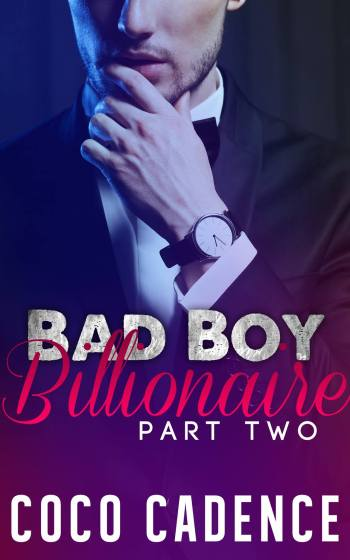 Bad Boy Billionaire Part Two