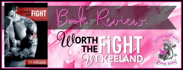 Review Worth The Fight By Vi Keeland